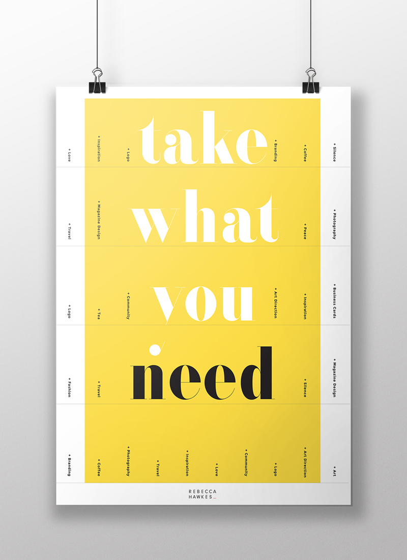 Take what you need | self-promotion poster | Rebecca Hawkes Diary