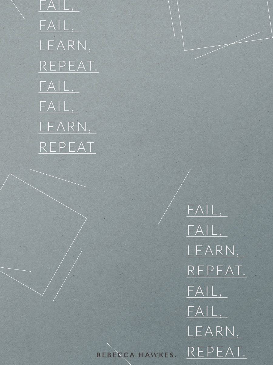 Fail Fail Learn Repeat Series | Rebecca Hawkes Diary