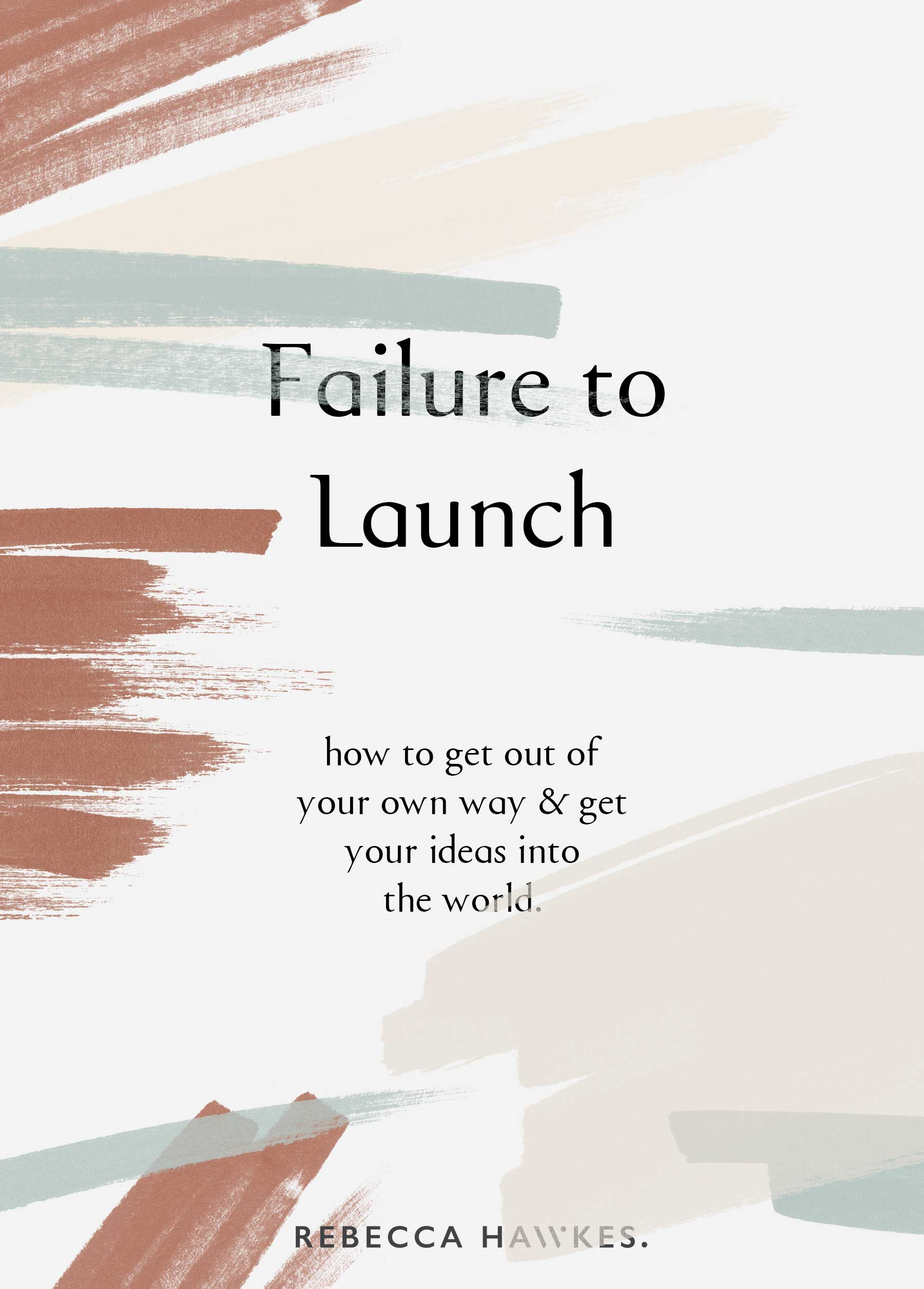 Failure to Launch | How to get out of your own way and launch your idea