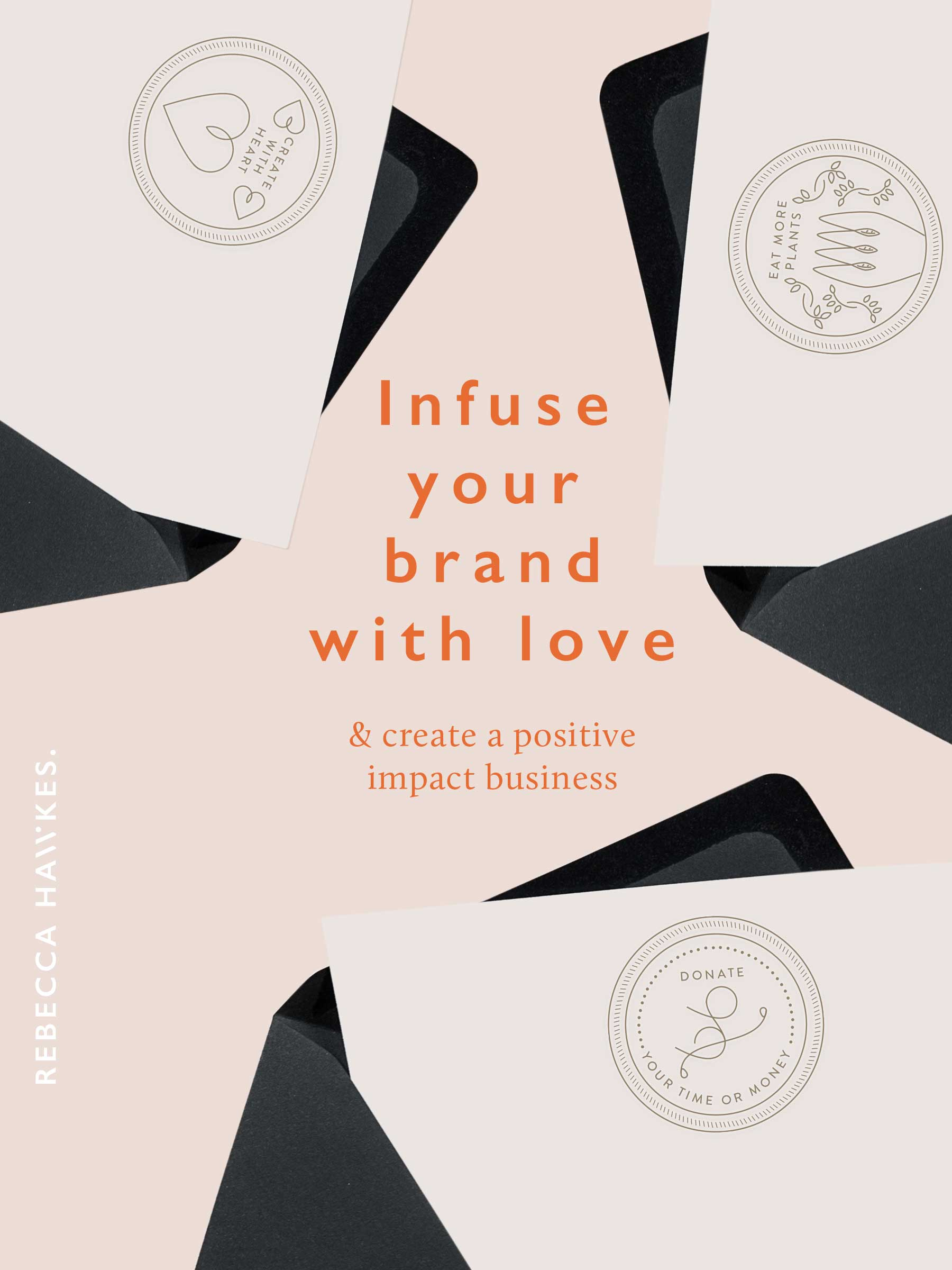 Infuse your brand with heart & create a positive impact business | Rebecca Hawkes