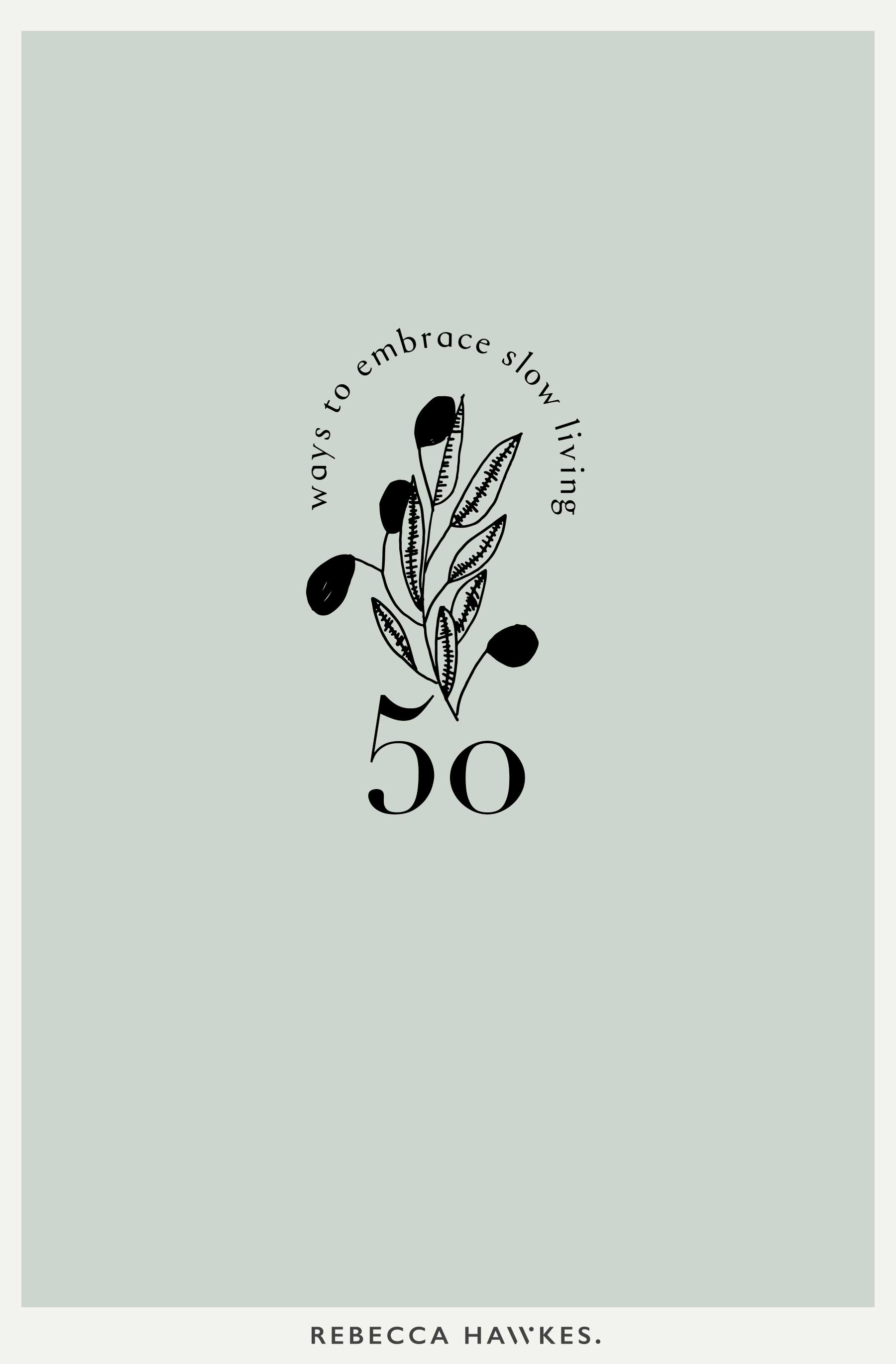 50 ways to live slow | Guide by Rebecca Hawkes
